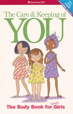 The Care and Keeping of You: The Body Book for Younger Girls