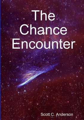 The Chance Encounter - Anderson, Scott C