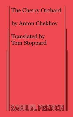 The Cherry Orchard - Chekov, Anton, and Stoppard, Tom (Translated by)