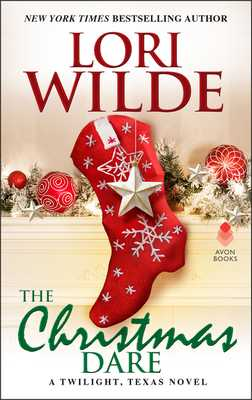 The Christmas Dare: A Twilight, Texas Novel - Wilde, Lori