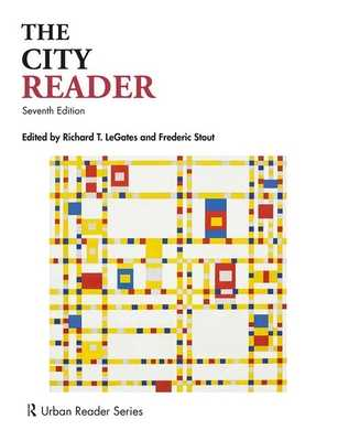 The City Reader - Legates, Richard T (Editor), and Stout, Frederic (Editor)