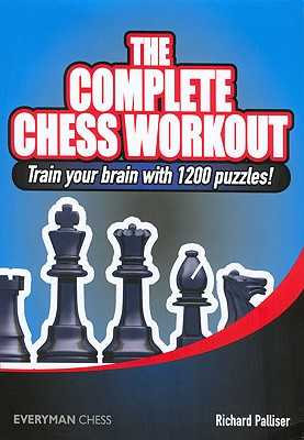 The Complete Chess Workout - Palliser, Richard