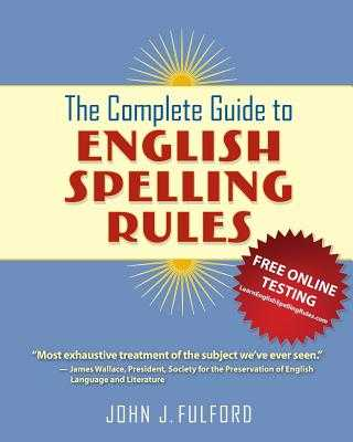 The Complete Guide to English Spelling Rules - Fulford, John J