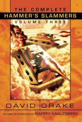 The Complete Hammer's Slammers: Volume 3 - Drake, David, Dr.