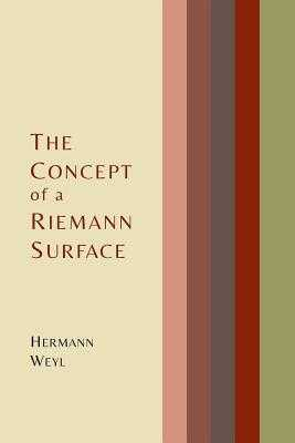 The Concept of a Riemann Surface - Weyl, Hermann, and Maclane, Gerald (Translated by)