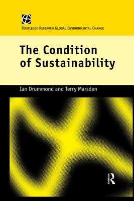 The Condition of Sustainability - Drummond, Ian, and Marsden, Terry, Professor