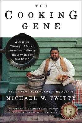 The Cooking Gene: A Journey Through African American Culinary History in the Old South - Twitty, Michael W