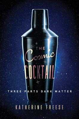 The Cosmic Cocktail: Three Parts Dark Matter - Freese, Katherine