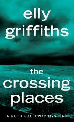 The Crossing Places - Griffiths, Elly