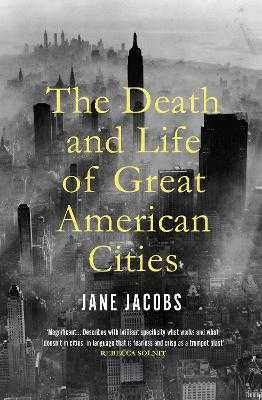 The Death and Life of Great American Cities - Jacobs, Jane