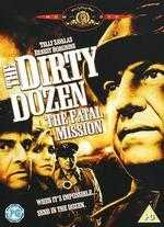 The Dirty Dozen: The Fatal Mission - Lee H. Katzin