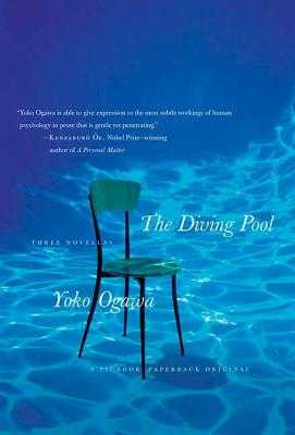 The Diving Pool: Three Novellas - Ogawa, Yoko, and Snyder, Stephen (Translated by)