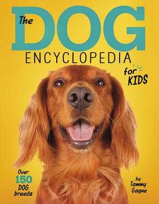 The Dog Encyclopedia for Kids - Gagne, Tammy