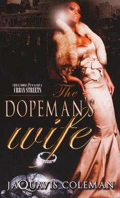 The Dopeman's Wife - Coleman, JaQuavis