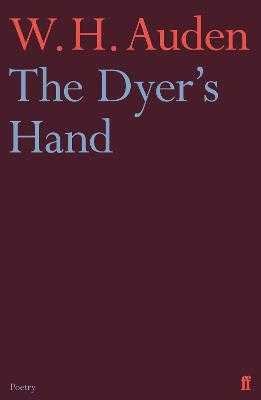 The Dyer's Hand - Auden, W.H.