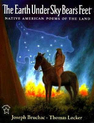 The Earth Under Sky Bear's Feet: Native American Poems of the Land - Bruchac, Joseph