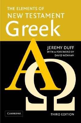 The Elements of New Testament Greek - Duff, Jeremy
