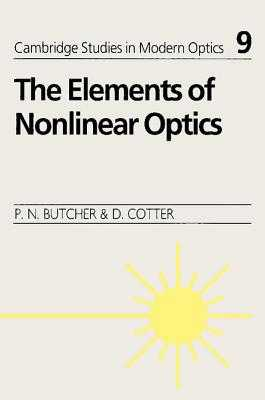 The Elements of Nonlinear Optics - Butcher, Paul N., and Cotter, David