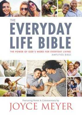 The Everyday Life Bible: The Power of God's Word for Everyday Living - Meyer, Joyce