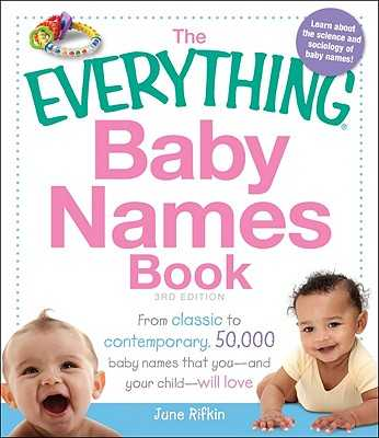 The Everything Baby Names Book - Rifkin, June