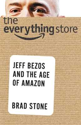 The Everything Store: Jeff Bezos and the Age of Amazon - Larkin, Pete (Read by), and Stone, Brad
