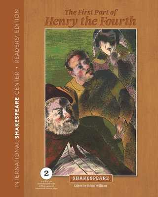 The First Part of Henry the Fourth: Readers' Edition - Williams, Robin (Editor), and Shakespeare