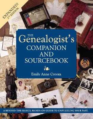 The Genealogist's Companion and Sourcebook - Croom, Emily