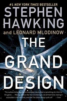 The Grand Design - Hawking, Stephen, and Mlodinow, Leonard