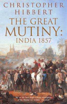 The Great Mutiny: India 1857 - Hibbert, Christopher