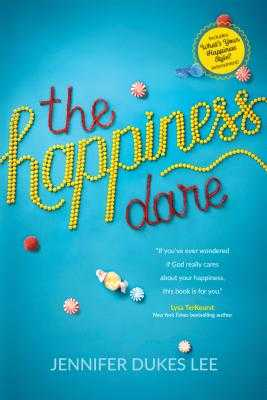 The Happiness Dare: Pursuing Your Heart's Deepest, Holiest, and Most Vulnerable Desire - Lee, Jennifer Dukes