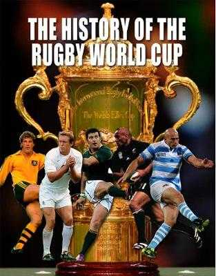 The History of The Rugby World Cup - Murray, Peter (Compiled by)