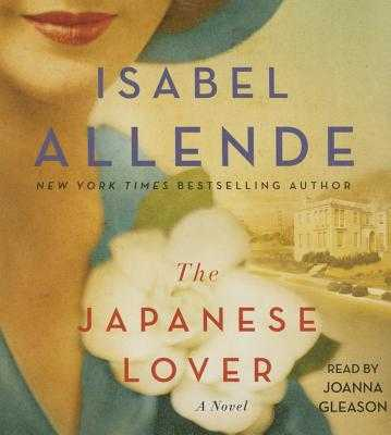 The Japanese Lover - Allende, Isabel, and Gleason, Joanna (Read by)