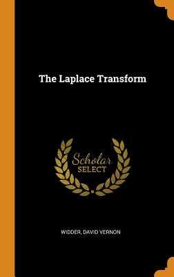 The Laplace Transform - Widder, David Vernon