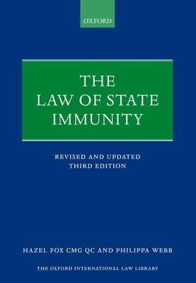The Law of State Immunity - Fox, Hazel, QC, and Webb, Philippa