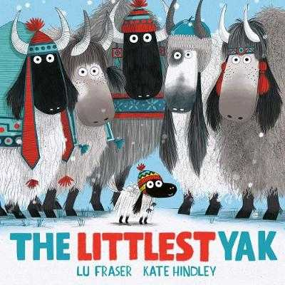 The Littlest Yak: The perfect book to snuggle up with this Christmas! - Fraser, Lu