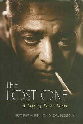 The Lost One: A Life of Peter Lorre - Youngkin, Stephen D