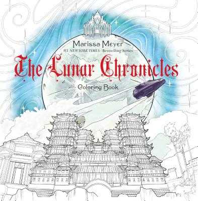 The Lunar Chronicles Coloring Book - Meyer, Marissa