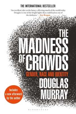 The Madness of Crowds: Gender, Race and Identity - Murray, Douglas