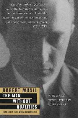 The Man Without Qualities - Musil, Robert, and Wilkins, Sophie (Translated by)