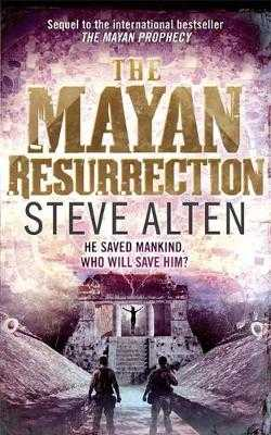 The Mayan Resurrection: Book Two of The Mayan Trilogy - Alten, Steve