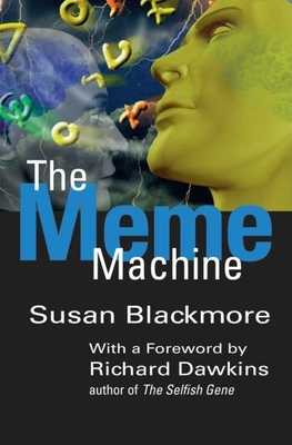 The Meme Machine - Blackmore, Susan, and Dawkins, Richard (Foreword by)