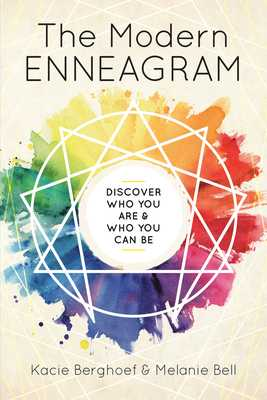 The Modern Enneagram: Discover Who You Are and Who You Can Be - Berghoef, Kacie, and Bell, Melanie