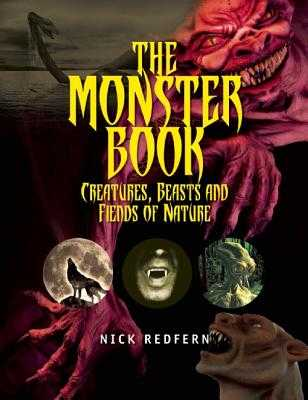 The Monster Book: Creatures, Beasts and Fiends of Nature - Redfern, Nick