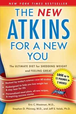The New Atkins for a New You: The Ultimate Diet for Shedding Weight and Feeling Great - Westman, Dr., and Phinney, Dr., and Volek, Dr.