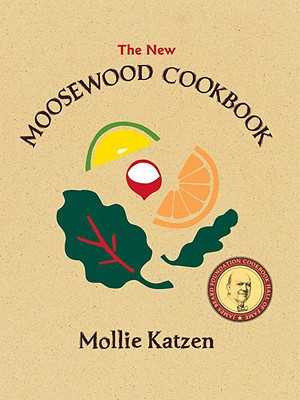 The New Moosewood Cookbook - Katzen, Mollie