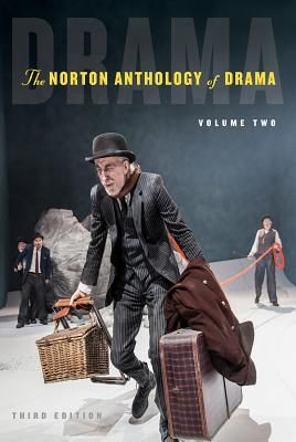 The Norton Anthology of Drama - Gainor, J Ellen (Editor), and Garner, Stanton B (Editor), and Puchner, Martin (Editor)