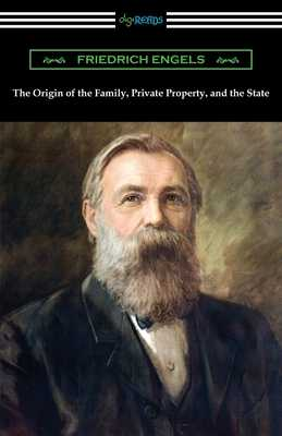 The Origin of the Family, Private Property, and the State - Engels, Friedrich, and Untermann, Ernest (Translated by)