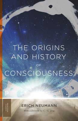 The Origins and History of Consciousness - Neumann, Erich, and Hull, R F C (Translated by), and Jung, C G (Foreword by)