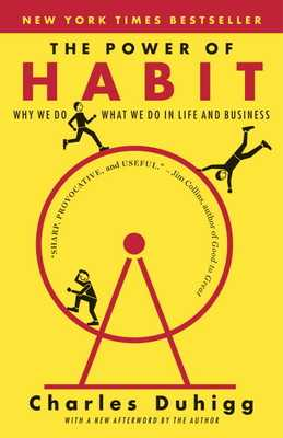 The Power of Habit: Why We Do What We Do in Life and Business - Duhigg, Charles