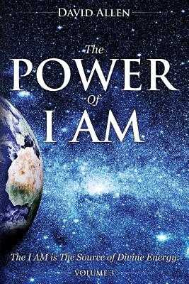 The Power of I AM - Volume 3 - Allen, David (Editor)